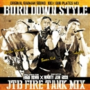 BURN DOWN/BURN DOWN STYLE -JTB FIRE TANK MIX- (CD)