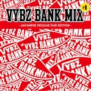 VYBZ BANK/VYBZ BANK MIX #1 -JAPANESE REGGAE DUB EDITION- (CD)